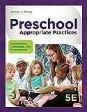 Preschool Appropriate Practices: Environment, Curriculum, and Development (MindTap Course List)