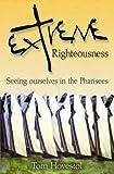Extreme Righteousness, Tom Hovestol, 1850787611