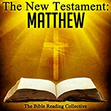 The New Testament: Matthew Audiobook by  The New Testament Narrated by  The Bible Reading Collective