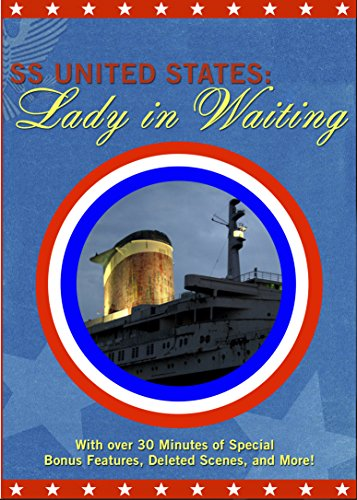 SS United States: Lady in Waiting (Limited First Edition) -