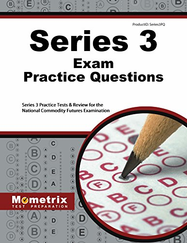Series 3 Exam Practice Questions: Series 3 Practice Tests & Review for the National Commodity Futures Examination