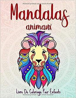 Book's Cover of Mandalas animaux: 50 mandalas animaux pour les enfants de 6 ans et plus (Français) Broché – 12 mars 2020