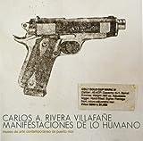 Carlos Rivera VillafañE. . Las Manifestaciones de lo Humano, Museo de Arte Contemporáneo de Puerto Rico, 1881723089