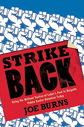 Download Strike Back: Using the Militant Tactics of Labor's Past to Reignite Public Sector Unionism Today ebook