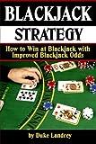 Blackjack Strategy: How to Win at Blackjack with Improved Blackjack Odds (Blackjack Tips and Strategies for Better Odds   Blackjack Strategy) (Volume 2)
