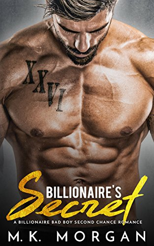 !BEST Billionaire's Secret: A Billionaire Bad Boy Second Chance Romance RAR