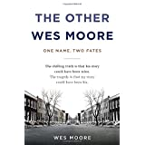 The Other Wes Moore: One Name, Two Fatesby Wes Moore
