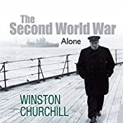 The Second World War: Alone | Sir Winston Churchill
