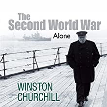 The Second World War: Alone Audiobook by Winston Churchill Narrated by Christian Rodska