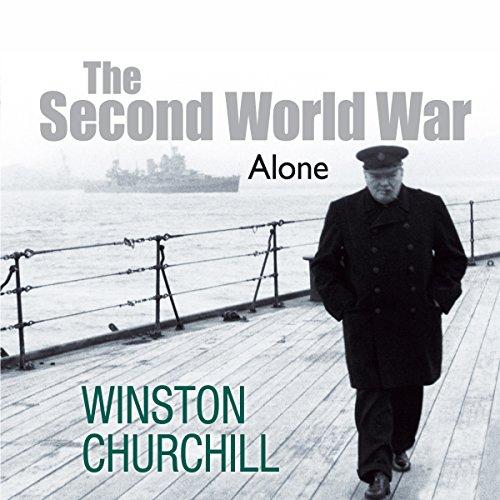The Second World War: Alone Sir Winston Churchill