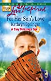 For Her Son's Love (A Tiny Blessings Tale #1) (Love Inspired #404)