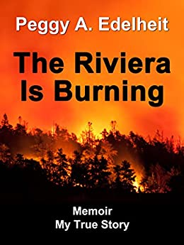 The Riviera Is Burning - Memoir: My True Story