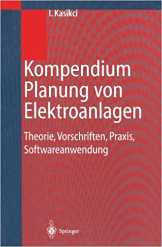 Book Kompendium Planung von Elektroanlagen: Theorie, Vorschriften, Praxis, Softwareanwendung
