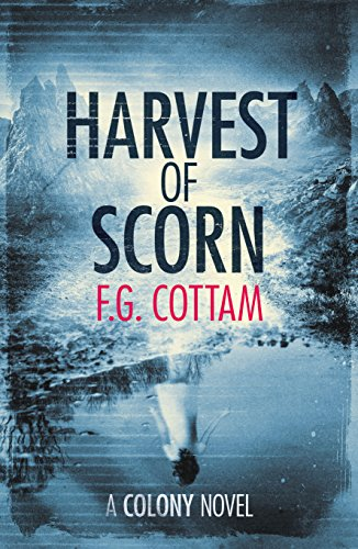 Harvest of Scorn (The Colony Novels Book 3)