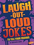 Laugh-Out-Loud Jokes to Tell Your Friends (Jokes, Tricks, and Other Funny Stuff)