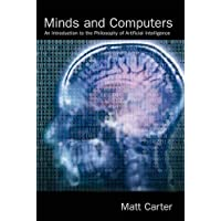 Minds and Computers: An Introduction to the Philosophy of Artificial Intelligence