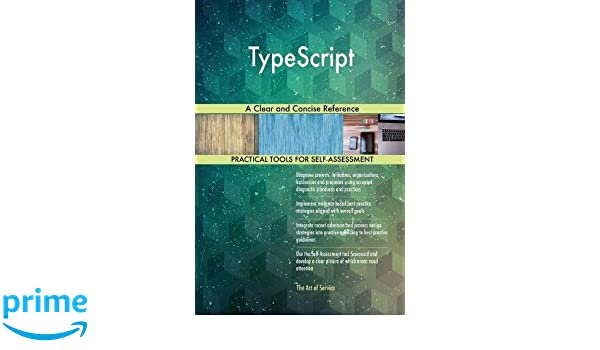 TypeScript A Clear and Concise Reference: Gerardus Blokdyk