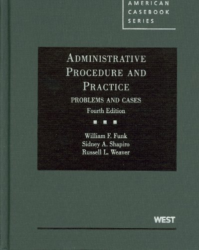 Administrative Procedure and Practice, Problems and Cases (American Casebook Series)