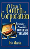 From Couch to Corporation, Iris Martin, 047111958X