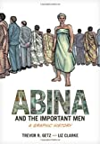"Trevor Getz and Liz Clarke, ""Abina and the Important Men: A Graphic History"" (Oxford UP, 2012)"