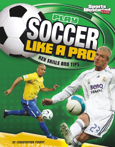 Download Play Soccer Like a Pro: Key Skills and Tips (Play Like the Pros (Sports Illustrated for Kids)) pdf epub