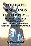You Have 10 Seconds To Comply …: The Lost Worlds of  Robocop Versus The Terminator Games for the Genesis/Megadrive.