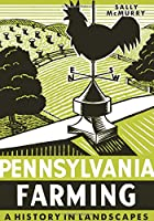 Pennsylvania Farming: A History in Landscapes Front Cover