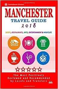 Manchester travel guide 2018: shops, restaurants, arts.