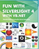 Fun with Silverlight 4 with VB. NET, Rajesh Lal, 1477455051
