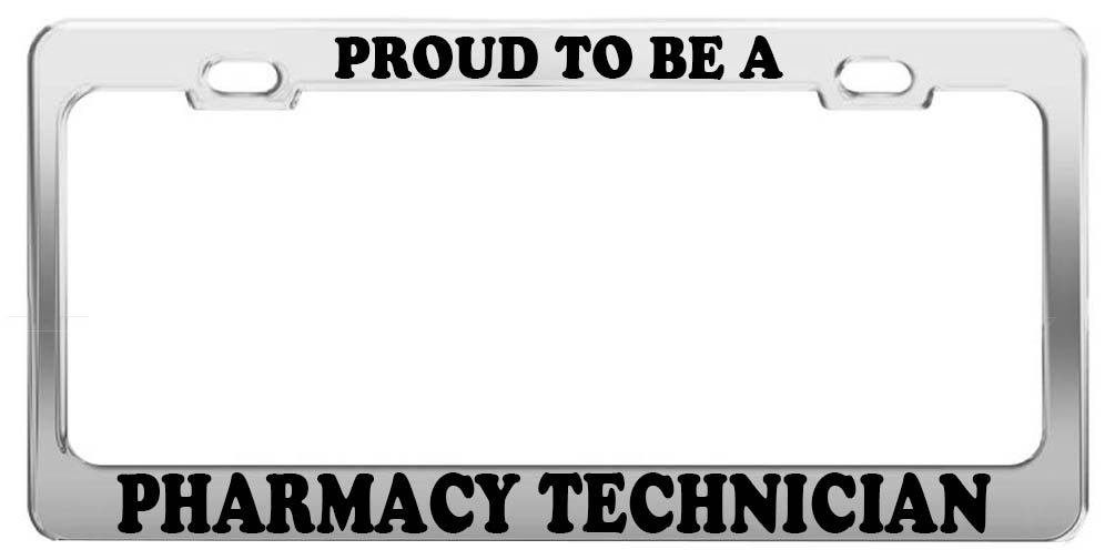 Product Express Proud to BE A Pharmacy Technician License Plate Frame Car Truck Accessory Gift