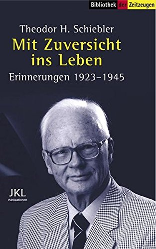 Mit Zuversicht ins Leben: Erinnerungen eines Arztes 1923-1945 (Sammlung der Zeitzeugen)