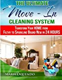The Ultimate Move-In Cleaning System, Maria Oquendo, 1482704870