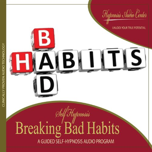 Breaking Bad Habits - Guided Self-Hypnosis
