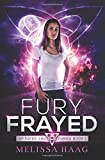 Fury Frayed (Of Fates and Furies) (Volume 1)