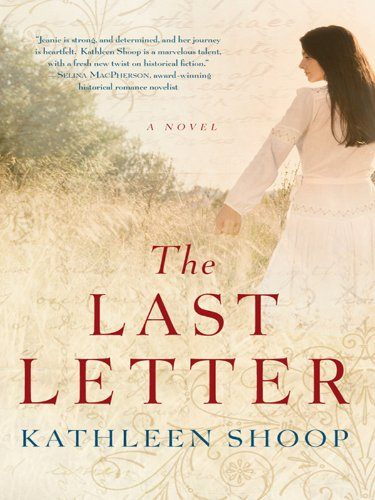 <strong>Kindle Nation Daily Fave Kathleen Shoop Brings Us Her Award Winning Historical Fiction Novel <em>The Last Letter</em> - 80 Rave Reviews & Bargain Priced at $2.99</strong>