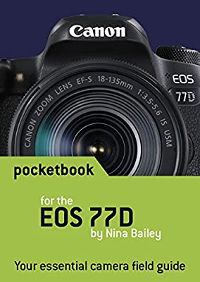 Canon EOS 77D Pocketbook: camera field guide: Amazon.es: Nina ...