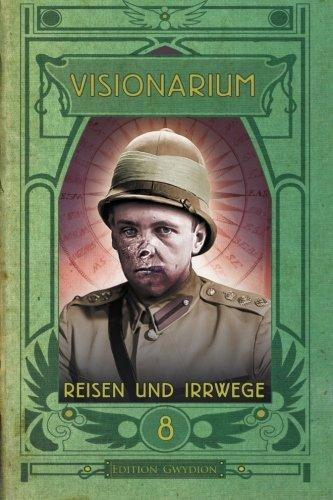 VISIONARIUM 8: Reisen und Irrwege (Volume 8) (German Edition)