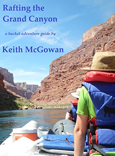 Rafting the Grand Canyon (Bucket Adventure Guides Book (Colorado River Rafting)