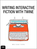 Writing Interactive Fiction with Twine 1st Edition