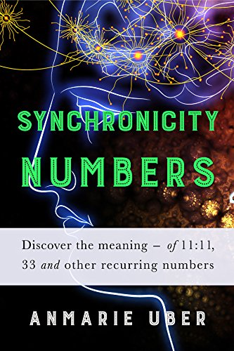 Synchronicity Numbers: Discover the meaning of 11:11, 33 and other  recurring numbers  (Numerology Series Book 3)