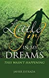 img - for LITTLE GIRL IN MY DREAMS by JAVIER ESTRADA (2015-10-29) book / textbook / text book