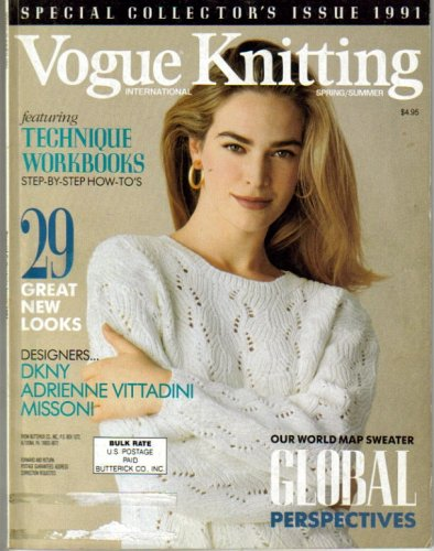 Vogue Knitting International - Spring/Summer 1991 (Special Collector's Issue 1991 - Our World Map Sweater - Global Perspectives, Featuring Technique Workbooks, Step-By-Step - Special Summer Vogue