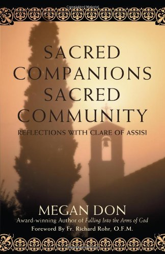 Sacred Companions Sacred Community: Reflections with Clare of - Megan And Don