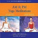 AM & PM Yoga Meditations Speech by Gael Chiarella
