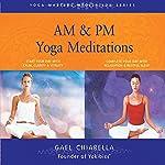 AM & PM Yoga Meditations | Gael Chiarella
