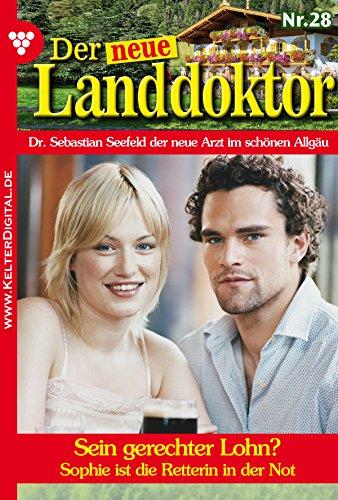 Der neue Landdoktor 28 - Arztroman: Sein gerechter Lohn? (German Edition)