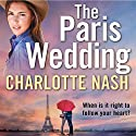 The Paris Wedding Audiobook by Charlotte Nash Narrated by Candice Miles
