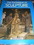 The Technique of Sculpture, John W. Mills, 0713425091