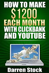 Make Money Online: How To Make $1200 Each Month With Clickbank And YouTube