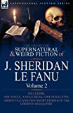 The Collected Supernatural and Weird Fiction of J Sheridan le Fanu, J. Sheridan Le Fanu, 0857061488